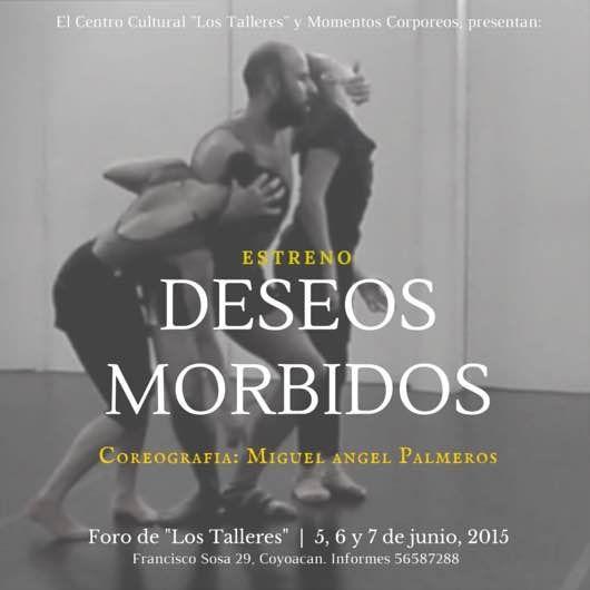 Deseos mórbidos aborda, desde la danza, el erotismo en el caos y la muerte
