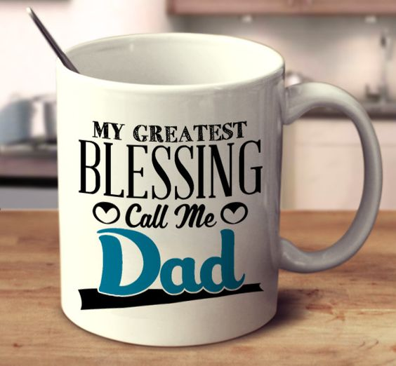 My Greatest Blessing Call Me Dad