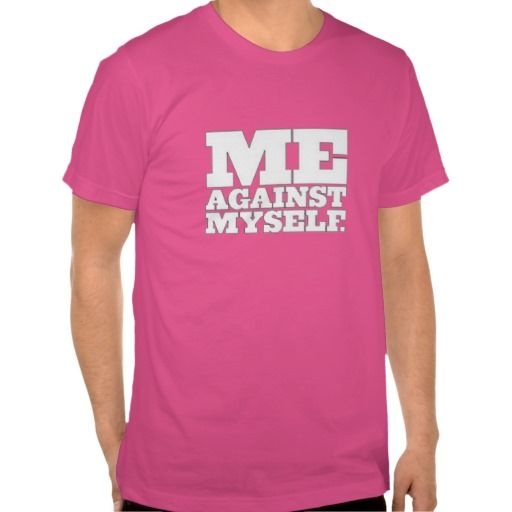 Just SOLD! - Me Against Myself - T Shirt