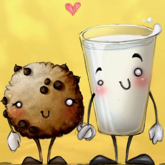 You're the milk to my cookie :)