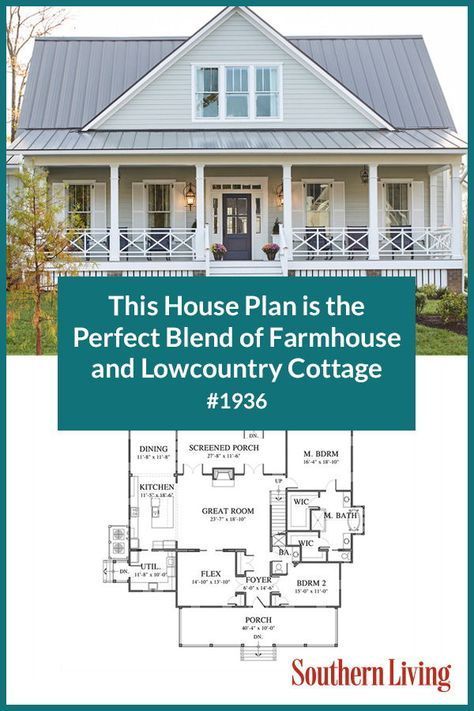 Why We Love House Plan 1936 Southern Living House Plans Southern House Plans Farmhouse Style House