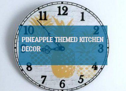 Pinele Themed Kitchen Decor