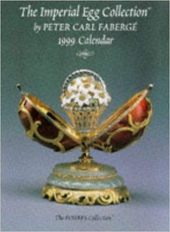 The Imperial Egg Collection by Peter Carl Faberge: the Forbes Collection L999 Calendar: 1999: Amazon.co.uk: Peter Carl Faberge, Wall: 9780810976542: Books