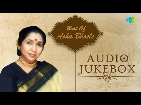 Best Of Asha Bhosle - Best Bollywood Songs - Jukebox | Asha Bhosle Superhit…