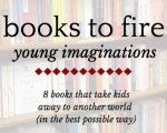 Books to fire young imaginations