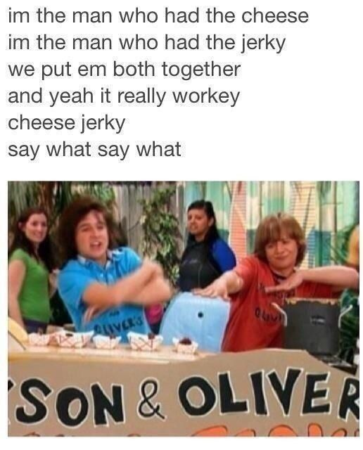 I always wanted to try cheese jerky!!>>> My childhood was based on Hannah Montana, High School Musical & every diney movie ever