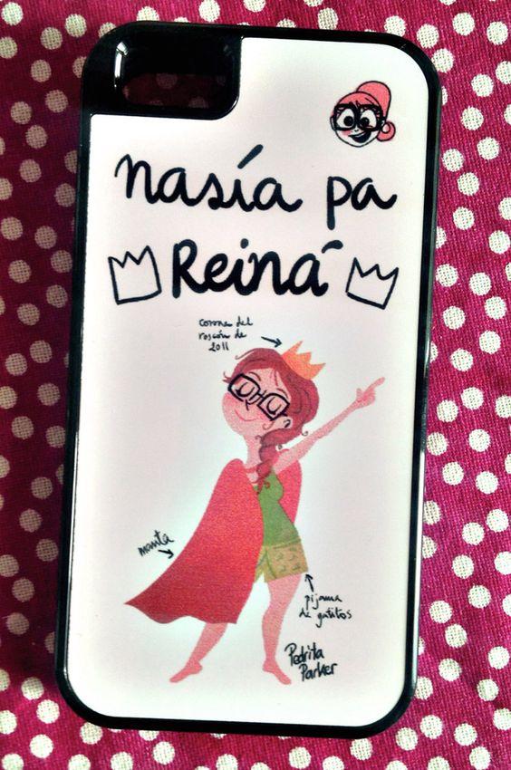 """Carcasa IPhone 5 con imagen de Reina Pecas y frase """"Nasía pa Reiná"""".Diseño exclusivo de Pedrita Parker.El precio marcado incluye IVA.:"""