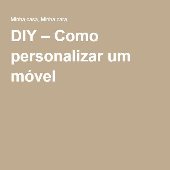DIY – Como personalizar um móvel -