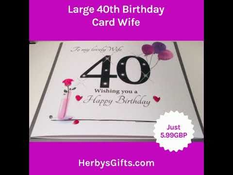 Large 40th Birthday Card Wife A Fab New Large 40th Card For A Lovely Wife Design By Rush Design Features 40th Birthday Cards 40th Birthday Birthday Cards