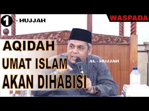 Aqidah Islam Dihabisi Saat Ini Episode 1 Ceramah Ustadz Munzir