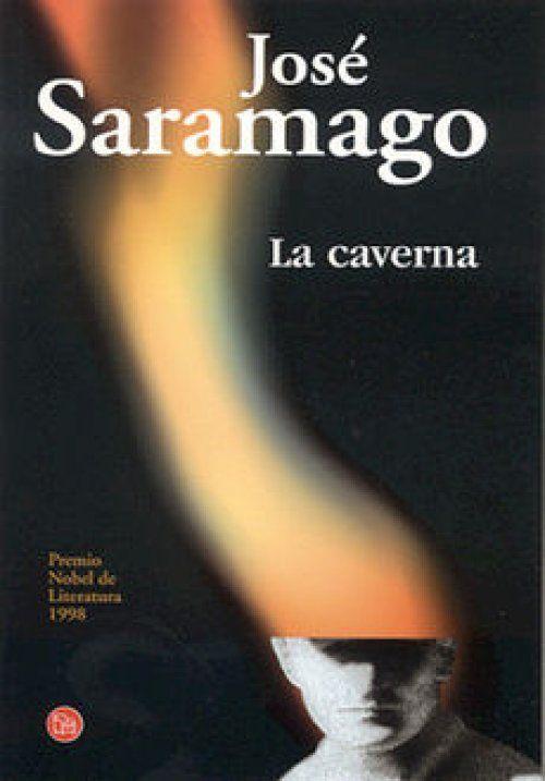 La Caverna - Saramago  Se dice que el tiempo todo lo cura, no vivimos lo suficiente para hacer esa prueba ...
