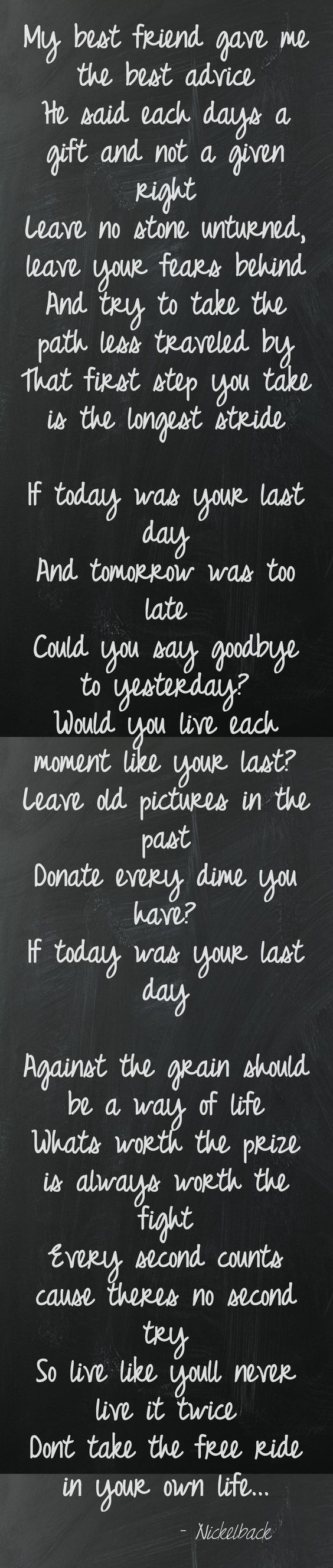 """""""If today was your last day"""" by Nickelback They have"""