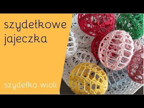 Szydelko Wioli Szydelkowe Jajko Nowy Wzor Youtube Easter Eggs Christmas Ornaments Christmas Bulbs