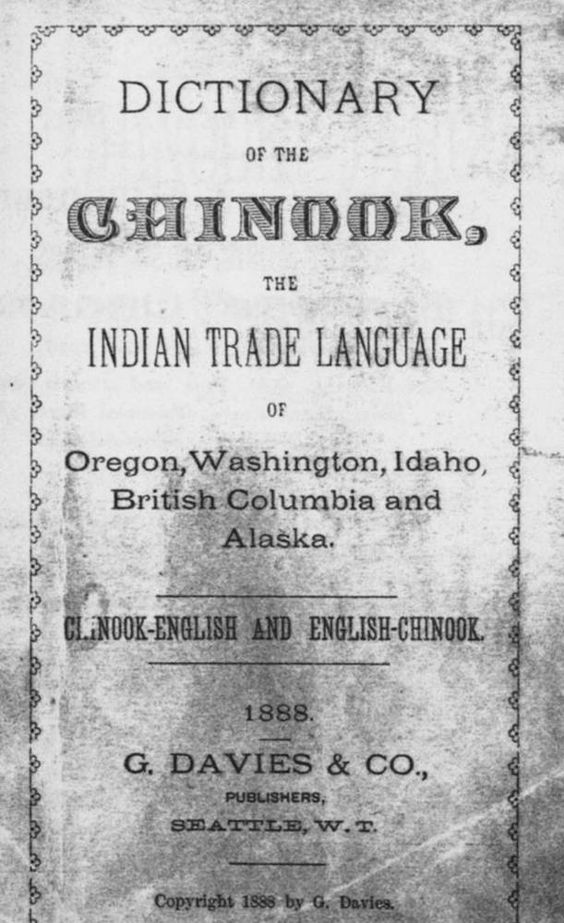 Dictionary Of The Chinook The Indian Trade Language Oregon - Oregon encyclopedia