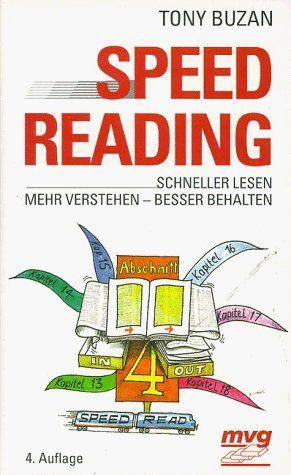 Speed Reading. Schneller lesen - mehr verstehen - besser behalten von Tony Buzan, http://www.amazon.de/dp/3478719607/ref=cm_sw_r_pi_dp_HlWJrb1JTM6MJ