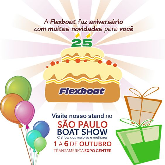 Flexboat 25 anos! Venha comemorar conosco no São Paulo Boat Show!  Flexboat 25 years! Join us at São Paulo Boat Show!