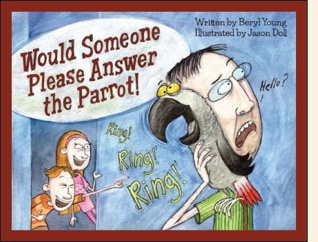 """2014 Moonbeam Medalist. """"Would Someone Please Answer the Parrot! tells the hilarious story of twin seven-year-olds who are given a talking parrot named Guapo. The clever bird can imitate voices, sirens, dogs and even the telephone. The twins love the noisy parrot but their parents do not."""""""