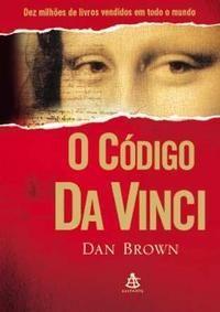 O Código Da Vinci, Dan Brown - Ed. Sextante: no mínimo intrigantee misterioro!!! Adorei!!!
