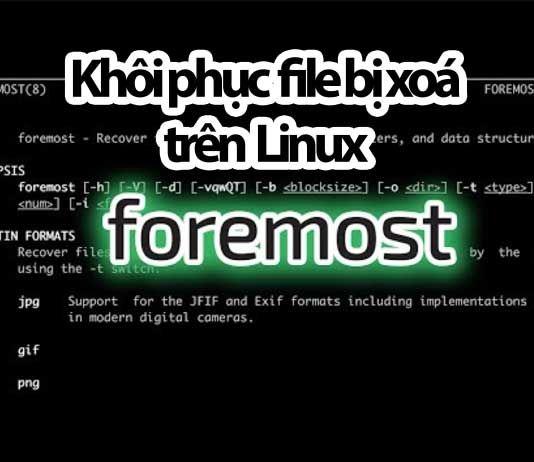 Hướng Dẫn Khoi Phục Cac File đa Xoa Tren Linux Với Foremost