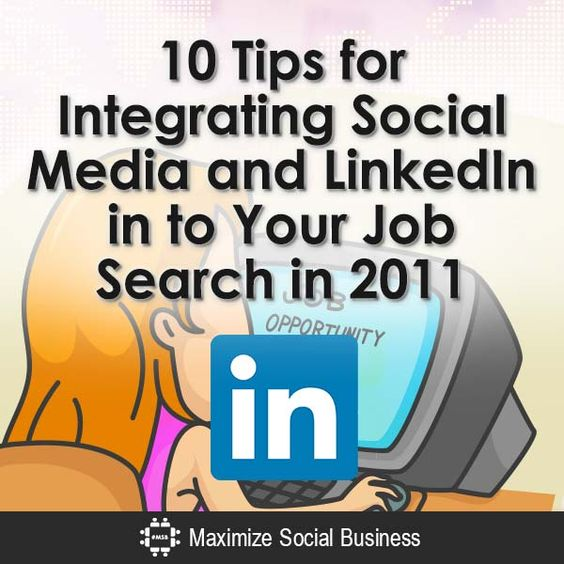 10 Tips for Integrating Social Media and LinkedIn in to Your Job - linkedin resumes search