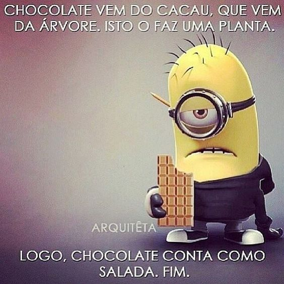 Chocolate é salada!!!