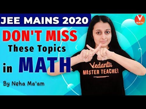 Don T Miss These Topics In Jee Mains Maths Important Topics For Jee Mains 2020 Jee Mains Maths Youtube Topics Math Maine