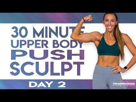 30 Minute Upper Body Push Sculpt Workout Transcend Day 2 Youtube Upper Body Workout Body Weight Training