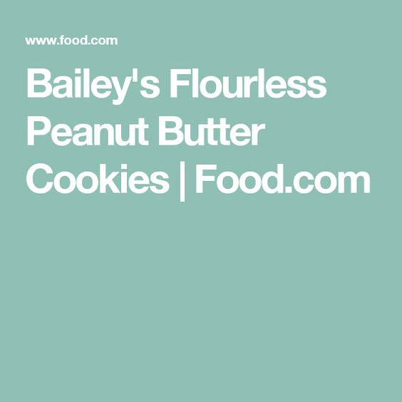 Bailey's Flourless Peanut Butter Cookies | Food.com
