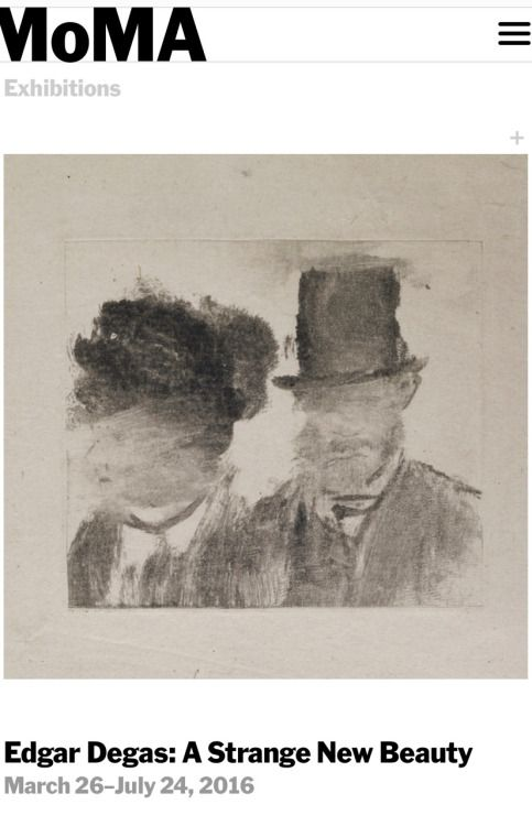 Would love to see A Strange New Beauty, and Degas's experiments with Monotype.