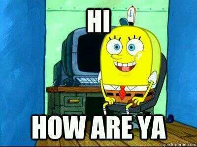 What it's like when your friends introduce you to their friends...
