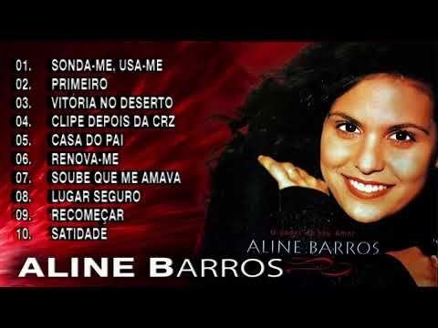 Aline Barros As Melhores Musicas Gospel Mais Tocadas 2019