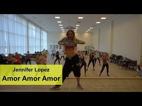 Jennifer Lopez Amor Amor Amor Zumba Choreography Youtube Zumba Youtube Videos