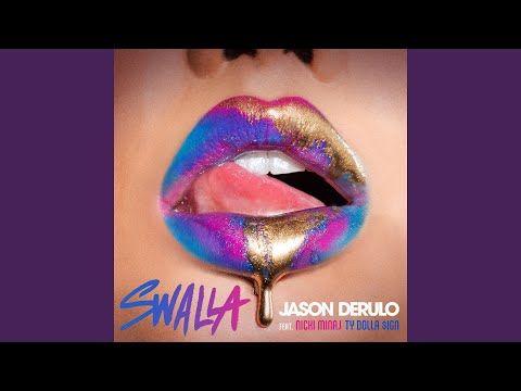 Swalla Feat Nicki Minaj Ty Dolla Ign Youtube Swalla Jason Derulo Jason Derulo Ty Dolla Ign