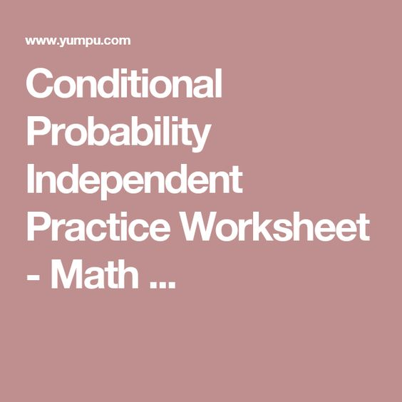 Conditional Probability Independent Practice Worksheet Math – Probability Practice Worksheet