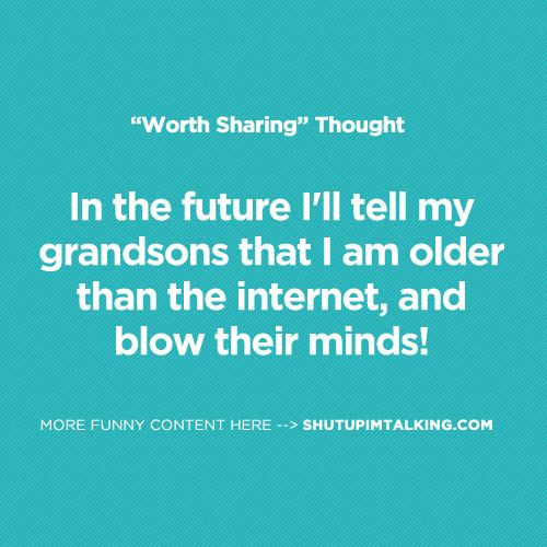 Really though! Getting older is weird.. ha! loving these quotes at shutupimtalking.com !