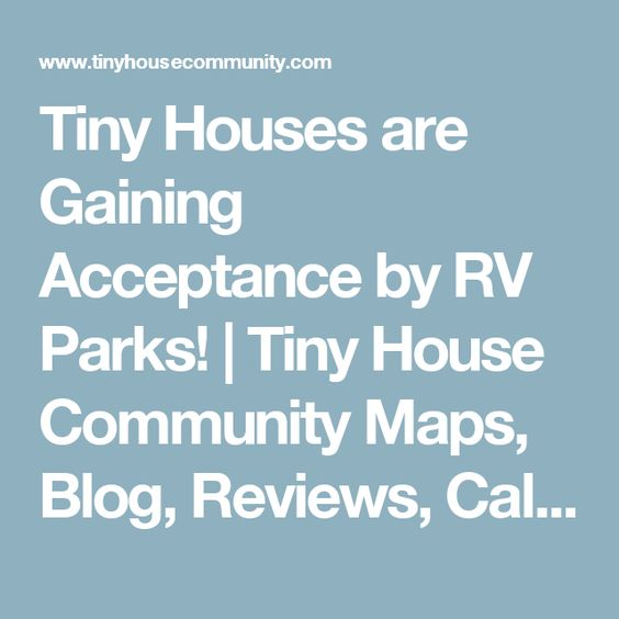 Tiny Houses are Gaining Acceptance by RV Parks Tiny House