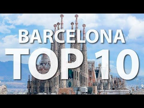 Barcelona Top 10 Things To Do In Barcelona 2018 Youtube