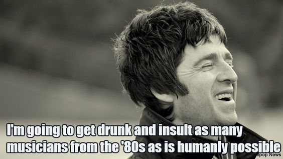Noel Gallagher quote on 80's musicians