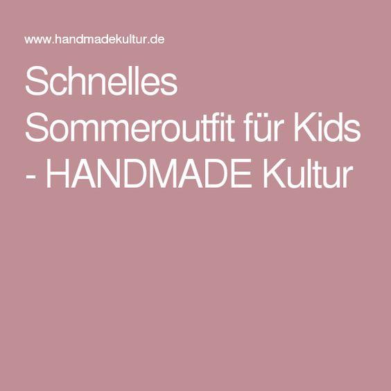 Schnelles Sommeroutfit für Kids - HANDMADE Kultur
