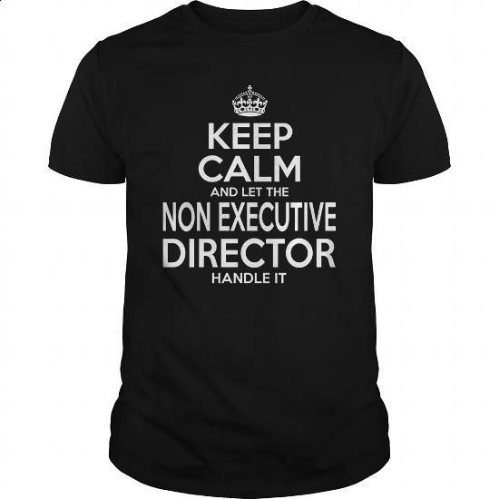 NON EXECUTIVE DIRECTOR - KEEPCALM - #mens #offensive shirts. GET YOURS => https://www.sunfrog.com/LifeStyle/NON-EXECUTIVE-DIRECTOR--KEEPCALM-Black-Guys.html?60505