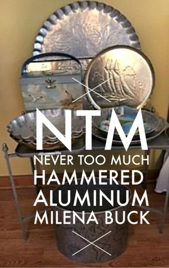 "<p>It's NTM Monday! Never Too Much...hammered aluminum! Ki Nassauer Style Reader Milena Buck of Woodstock, IL, shared this slice of her collection! ""I…"