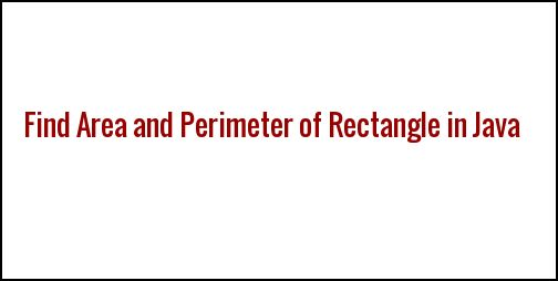 Java program to calculate area and perimeter of rectangle java program to calculate area and perimeter of rectangle javatutorial95 blog pinterest ccuart Image collections