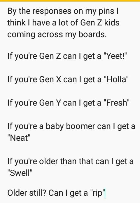 By The Responses On My Pins I Think I Have A Lot Of Gen Z Kids Coming Across My Boards If You Re Gen Z Can I Get A Yeet Make Me