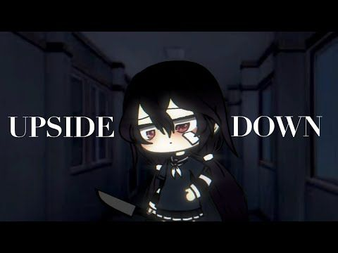 Upside Down Gachalife Meme Tweening Youtube Cute Anime Chibi Best Memes Memes