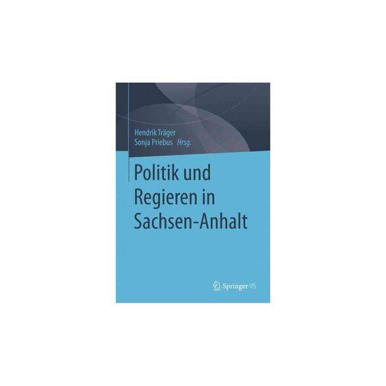Politik Und Regieren in Sachsen-anhalt (Paperback)