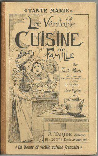 La véritable cuisine de famille de Tante Marie - Bibliothèque perso - Vous pouvez retrouver la cuisine familiale et les cours de cuisine par des enfants pour des enfants et des recettes de chaque jours sur Cuisine de Mémé Moniq http://cuisine-meme-moniq.com #cuisine #livre#food