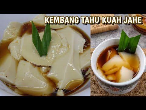 Resep Kembang Tahu Kuah Jahe Tahwa Youtube In 2021 Food Cheese Camembert Cheese