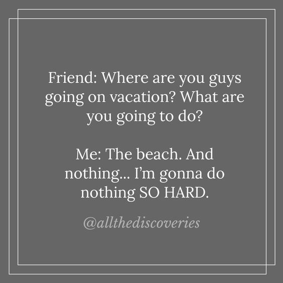 #travel #vacation #funny #funnymemes #humor #friends #mom #beach #memes #quotes #funnyquotes