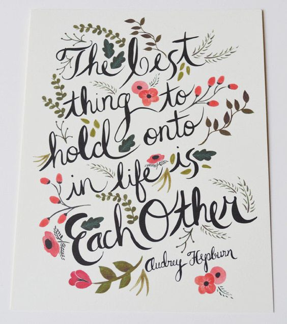 friends and family: Inspirational Quote, Hold On, Favorite Quote, Audrey Hepburn, Typography Design