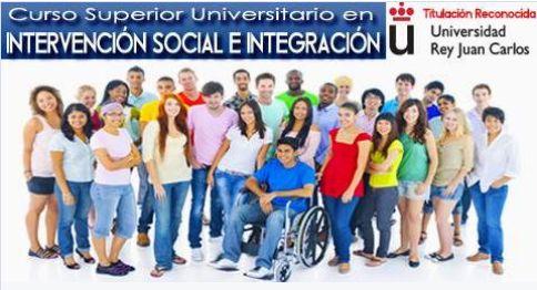 ¿Quieres formarte como ESPECIALISTA en INTERVENCIÓN SOCIAL e INTEGRACIÓN? Con este CURSO adquirirás las COMPETENCIAS PROFESIONALES necesarias para TRABAJAR. Formación ONLINE. Titulación UNIVERSIDAD Rey Juan Carlos. Plazas BECADAS al 50%.